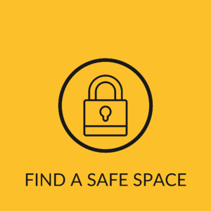 FIND A SAFE SPACE
